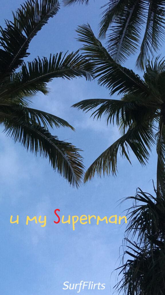 Surf-Flirts-U-my-Superman-Photos-Picture-flirtation-Quote-Cards