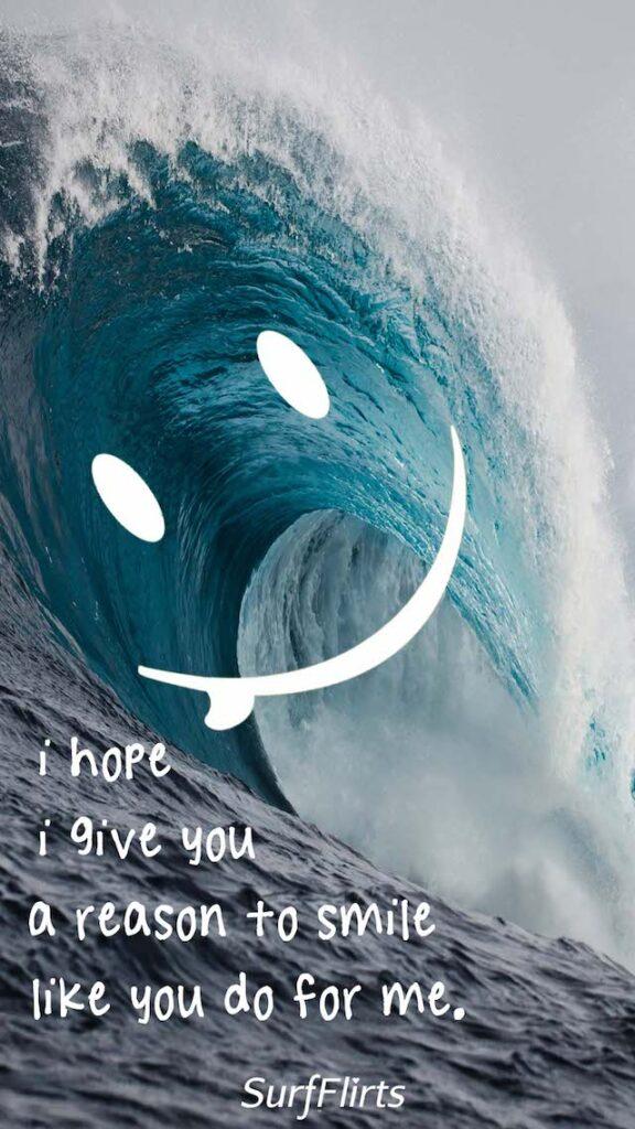 SurfFlirts-i-hope-i-give-you-a-reason-to-smile-like-you-do-for-me-CARD-Surf-Flirts