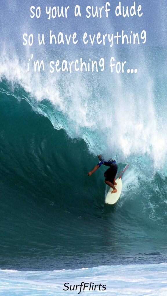 SurfFlirts-so-you-a-surf-dude-so-u-have-everything-im-searching-for-CARD-Surf-Flirt