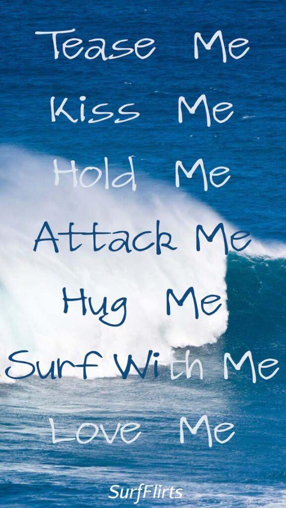 SurfFlirts-tease-me-kiss-me-hold-me-attack-me-hug-me-surf-with-me-love-me-CARD