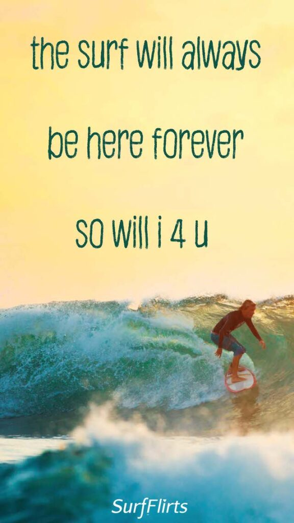 SurfFlirts-the-surf-will-always-be-here-foever-so-will-i-for-you-CARD-Surf-Flirts
